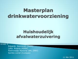 Masterplan drinkwatervoorziening Huishoudelijk afvalwaterzuivering