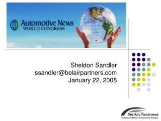 Sheldon Sandler ssandlerbelairpartners January 22, 2008
