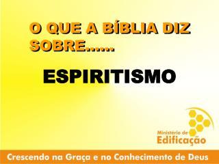 O QUE A BÍBLIA DIZ SOBRE......