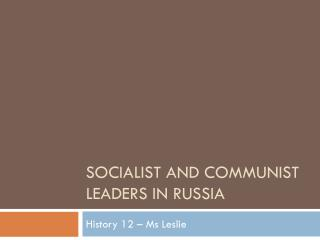 Socialist and Communist leaders in Russia