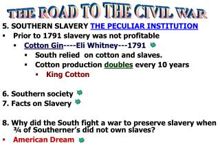 5 .  SOUTHERN SLAVERY  THE PECULIAR INSTITUTION Prior to 1791 slavery was not profitable