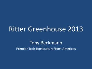Ritter Greenhouse 2013