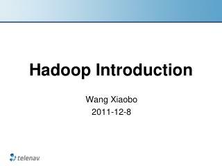 Hadoop  Introduction