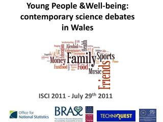 Young People &Well-being: contemporary science debates  in Wales