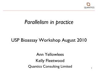 Parallelism in practice USP Bioassay Workshop August 2010
