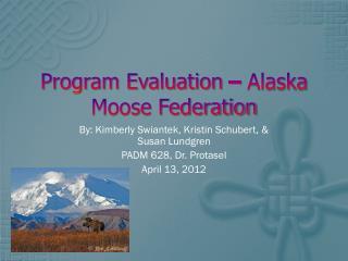 Program Evaluation – Alaska Moose Federation