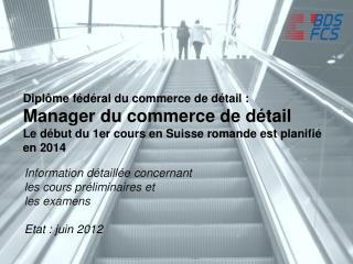 Information  détaillée concernant les  cours préliminaires  et  les  examens Etat :  juin  2012