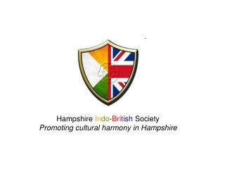 Hampshire  In do - Brit ish  Society Promoting cultural harmony in Hampshire