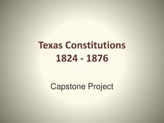 Texas Constitutions   1824 - 1876