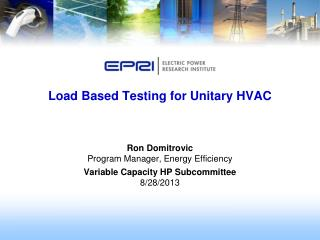 Load Based Testing for Unitary HVAC