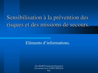 Sensibilisation   la pr vention des risques et des missions de secours.