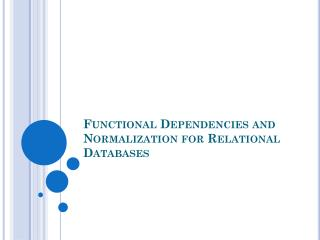 Functional Dependencies and Normalization for Relational Databases