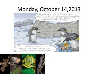 Monday, October 14,2013