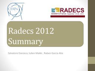 Radecs 2012 Summary