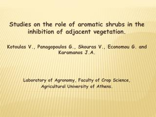 Studies on the role of aromatic shrubs in the inhibition of adjacent vegetation.