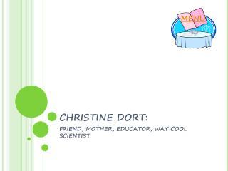 CHRISTINE DORT:
