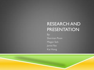 Research and presentation