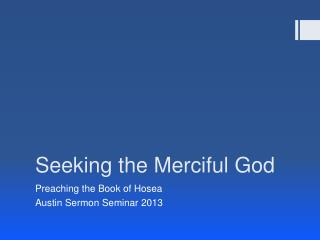 Seeking the Merciful God