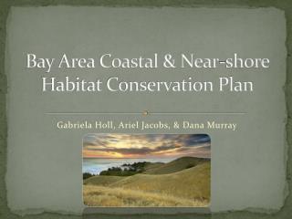 Bay Area Coastal & Near-shore Habitat Conservation Plan
