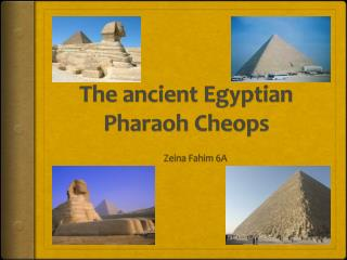 The ancient Egyptian Pharaoh  Cheops