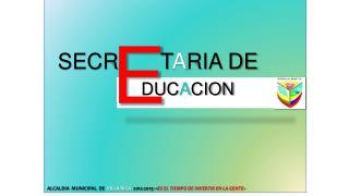 SECR        T A RIA DE  DUC A CION