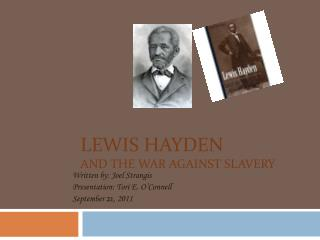 Lewis Hayden  and the war against slavery