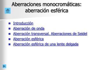 Aberraciones monocrom ticas: aberraci n esf rica