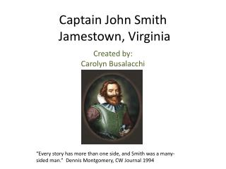 Captain John Smith   Jamestown, Virginia