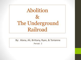 Abolition  &  The Underground Railroad