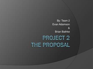 Project 2  The Proposal