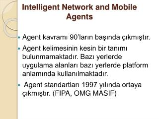 Intelligent  Network  and  Mobile  Agents