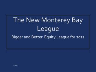 The New Monterey Bay League