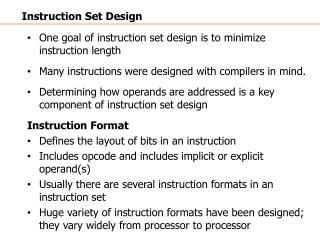 One goal of instruction set design is to minimize instruction length