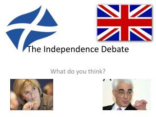 The Independence Debate