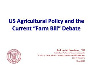 "US Agricultural Policy and the Current ""Farm Bill"" Debate"