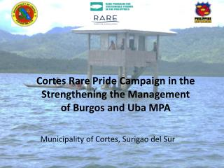 Cortes Rare Pride Campaign in the Strengthening the Management of Burgos and  Uba  MPA