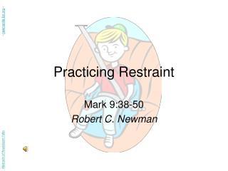 Practicing Restraint