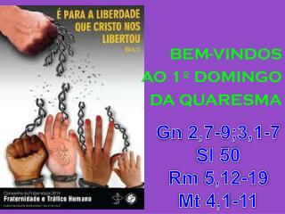 BEM-VINDOS AO 1º DOMINGO DA QUARESMA