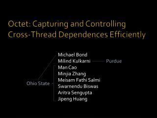 Octet: Capturing and Controlling Cross-Thread Dependences Efficiently