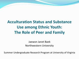 Acculturation Status and  Substance  Use among Ethnic Youth:  The Role of Peer and Family
