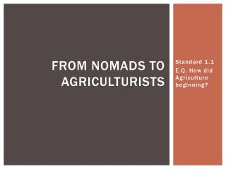From Nomads to agriculturists