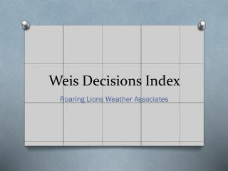 Weis Decisions Index