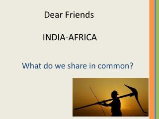 What do  we share in common?