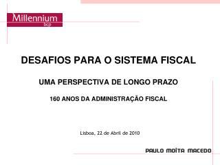 DESAFIOS PARA O SISTEMA FISCAL UMA PERSPECTIVA DE LONGO PRAZO 160 ANOS DA ADMINISTRAÇÃO FISCAL
