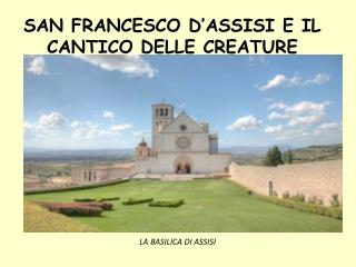 SAN FRANCESCO  D'ASSISI  E IL CANTICO DELLE CREATURE