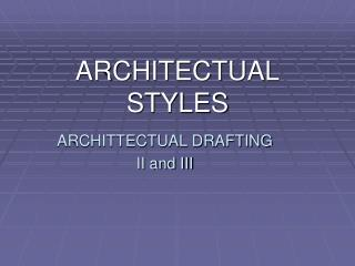 ARCHITECTUAL  STYLES