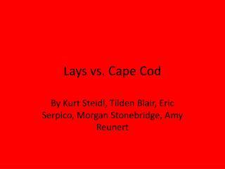 Lays vs. Cape Cod
