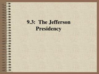 9.3:  The Jefferson Presidency