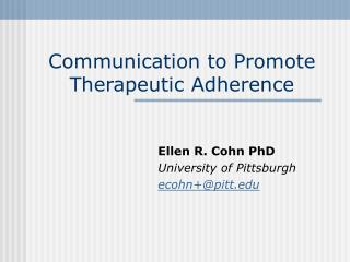 Communication to Promote Therapeutic Adherence
