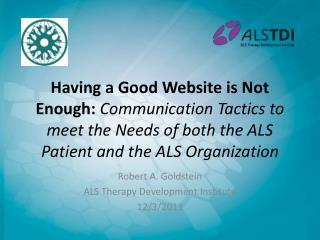 Robert A. Goldstein ALS Therapy Development Institute 12/3/2013